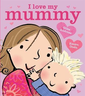 I Love My Mummy by Giles Andreae