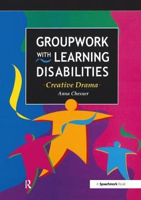 Groupwork with Learning Disabilities by Anna Chesner