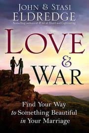 Love & War by John Eldredge