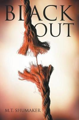Black Out by M T Shumaker