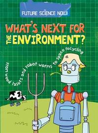 Future Science Now!: Environment by Tom Jackson