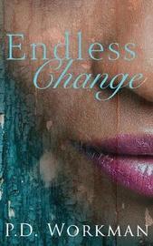 Endless Change by P D Workman