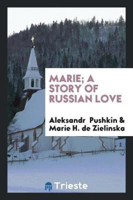 Marie; A Story of Russian Love by Aleksandr Pushkin image