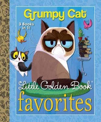 Grumpy Cat Little Golden Book Favorites by Golden Books