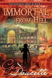 Immortal from Hell by Gene Doucette
