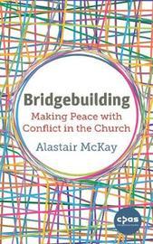 Bridgebuilding by Alastair McKay