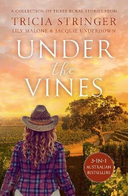 Under the Vines/Between The Vines/The Vineyard in the Hills/Bittersweet by Lily Malone
