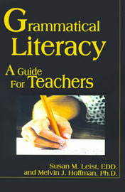 Grammatical Literacy: A Guide for Teachers by Susan M Leist, Ed.D image