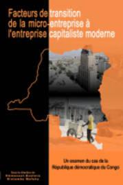 Facteurs De Transition: De La Micro-entreprisea L'entreprise Capitaliste Moderneen Republique Democratique Du Congo