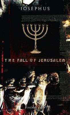 The Fall of Jerusalem by Flavius Josephus