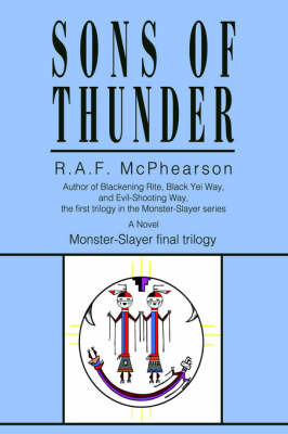 Sons of Thunder: Monster-Slayer Final Trilogy by R.A.F. McPhearson