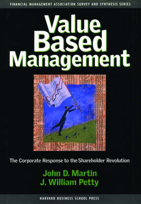 Value Based Management: Corporate Response to the Shareholder Revolution by John D. Martin