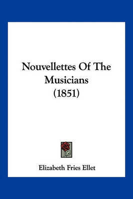 Nouvellettes of the Musicians (1851) by Elizabeth Fries Ellet