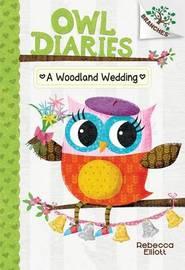 A Woodland Wedding: A Branches Book (Owl Diaries #3) by Rebecca Elliott