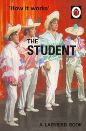 How it Works: The Student by Jason Hazeley