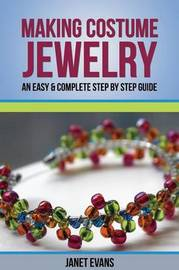 Making Costume Jewelry by Janet Evans
