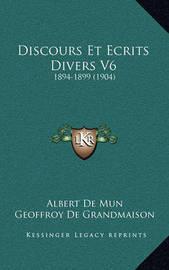 Discours Et Ecrits Divers V6: 1894-1899 (1904) by Geoffroy de Grandmaison