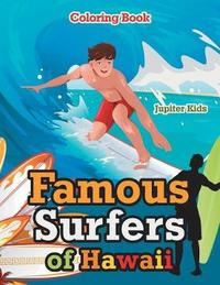 Famous Surfers of Hawaii Coloring Book by Jupiter Kids