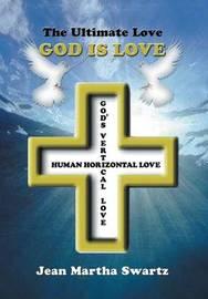 The Ultimate Love by Jean Swartz