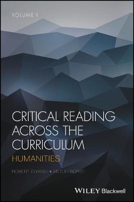 Critical Reading Across the Curriculum by Anton Borst
