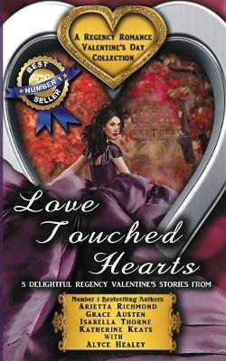 Love Touched Hearts by Arietta Richmond