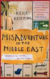 Misadventure in the Middle East by Henry Hemming image