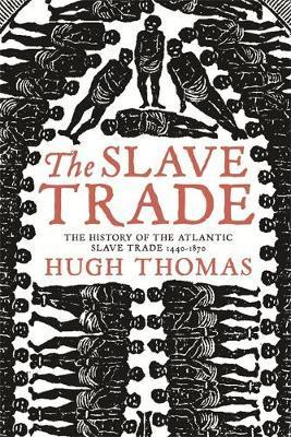The Slave Trade by Hugh Thomas image