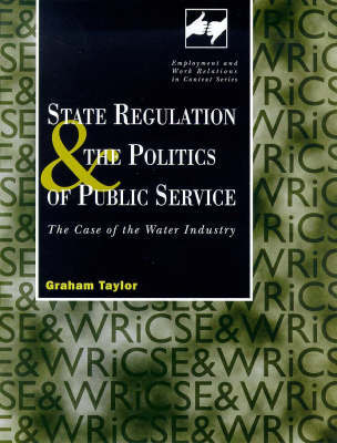 State Regulation and the Politics of Public Service by Graham John Taylor image