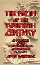 The Myth of the Twentieth Century by Alfred Rosenberg