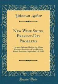 New Wine Skins, Present-Day Problems by Unknown Author image