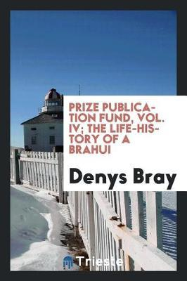 Prize Publication Fund, Vol. IV; The Life-History of a Brahui by Denys Bray image