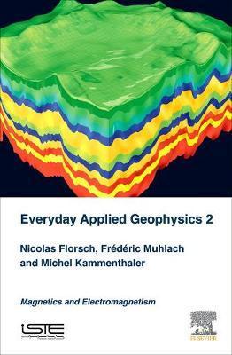 Everyday Applied Geophysics 2 by Nicolas Florsch