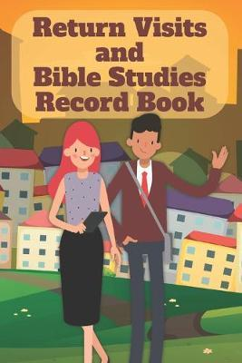 Return Visits and Bible Studies Record Book by Jks Books and Gifts