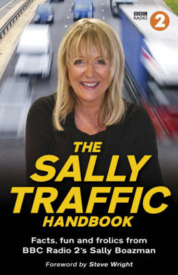 The Sally Traffic Handbook: Facts, Fun and Frolics from BBC Radio 2's Sally Boazman by Sally Boazman image