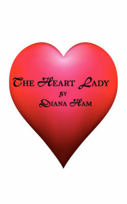 The Heart Lady by Diana Ham