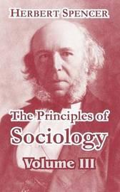 The Principles of Sociology, Volume III by Herbert Spencer image
