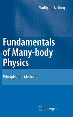 Fundamentals of Many-body Physics by Wolfgang Nolting