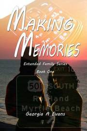 Making Memories by Georgia a Evans