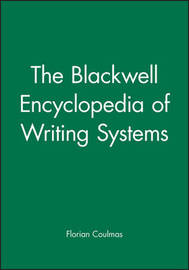 The Blackwell Encyclopedia of Writing Systems by Florian Coulmas image