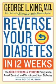 Reverse Your Diabetes In 12 Weeks by George King