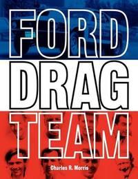 Ford Drag Team by Charles R Morris