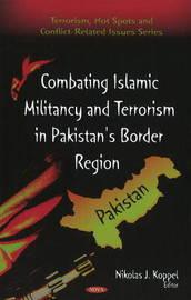 Combating Islamic Militancy & Terrorism in Pakistan's Border Region image