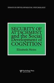 Security of Attachment and the Social Development of Cognition by Elizabeth Meins