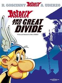 Asterix and the Great Divide: Bk 25 by Albert Uderzo