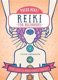 Reiki for Beginners (Press Here!) by Victor Archuleta