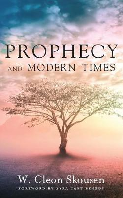 Prophecy and Modern Times by W Cleon Skousen