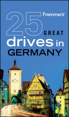 Frommer's 25 Great Drives in Germany by George McDonald image