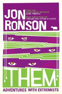 Them: Adventures with Extremists by Jon Ronson