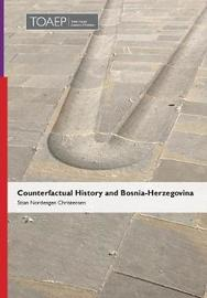 Counterfactual History and Bosnia-Herzegovina by Stian Nordengen Christensen image