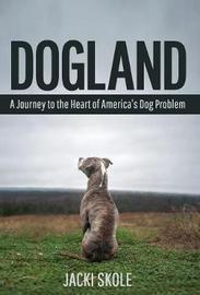 Dogland by Jacki Skole image